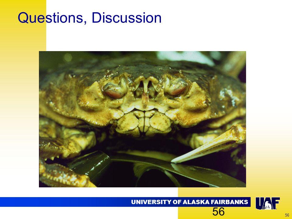 UNIVERSITY OF ALASKA FAIRBANKS 56 Questions, Discussion 56
