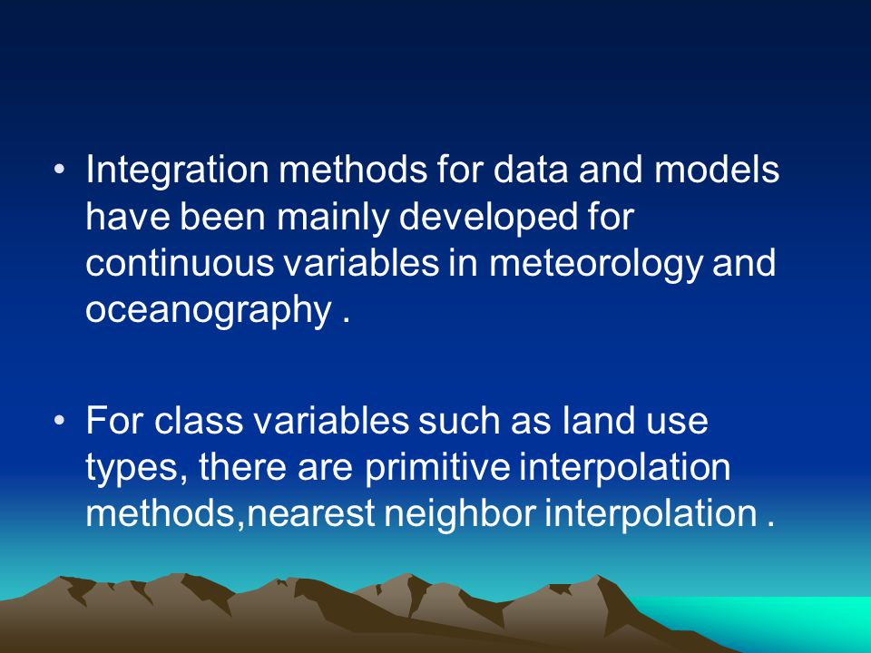 Integration methods for data and models have been mainly developed for continuous variables in meteorology and oceanography.
