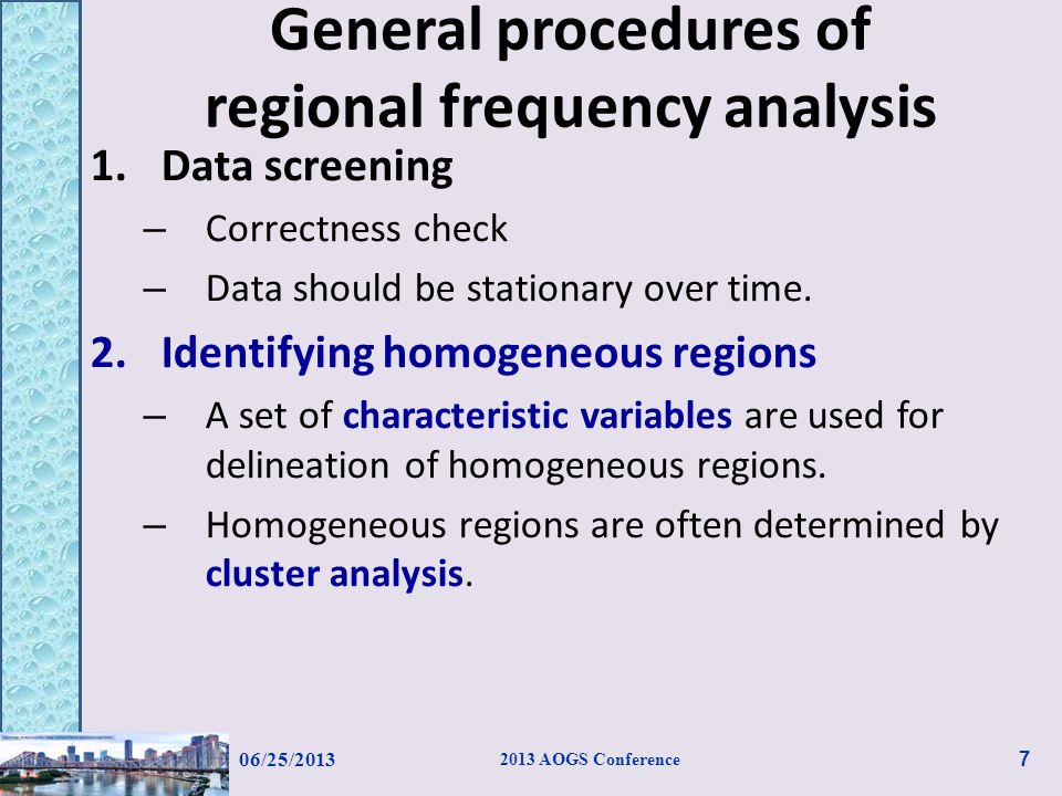 3.Choice of an appropriate regional frequency distribution (GOF test) – GOF test using rescaled samples from different sites within the same homogeneous region.