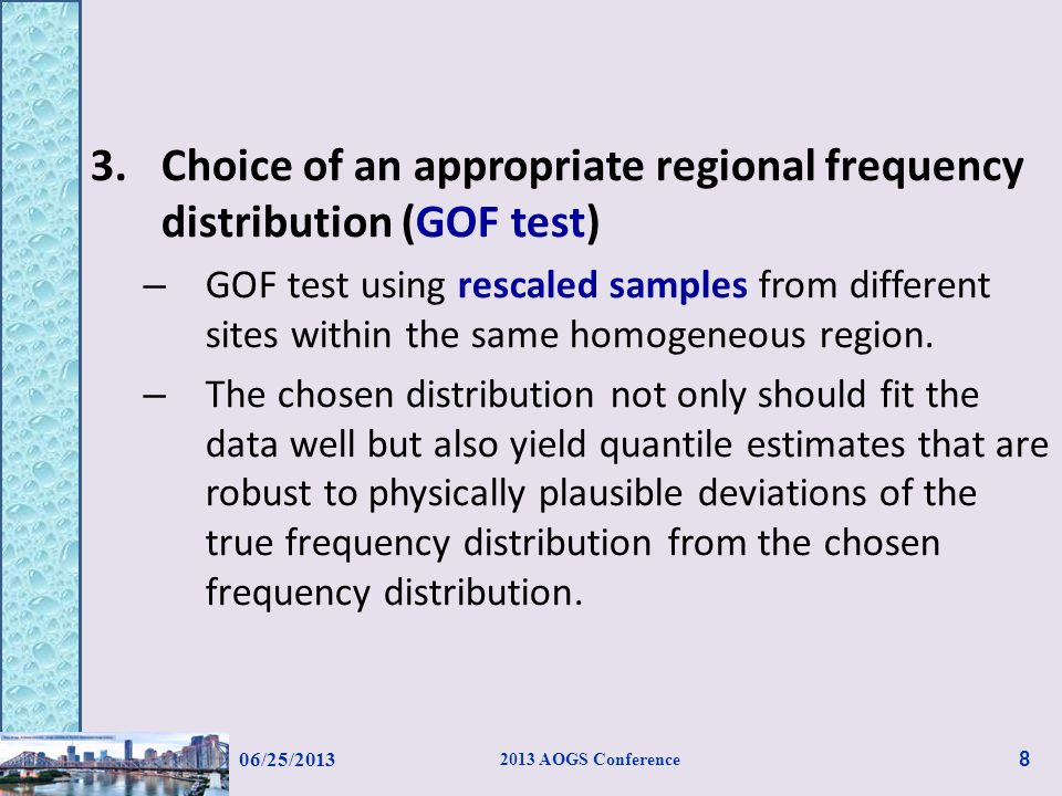 Region I – Extreme value type I (EV1) distribution Region II – Log Pearson type III (LPT3) distribution – Considering the results of GOF tests for AMR of various durations – AIC, BIC and HQIC values were calculated for best-fit model selection.