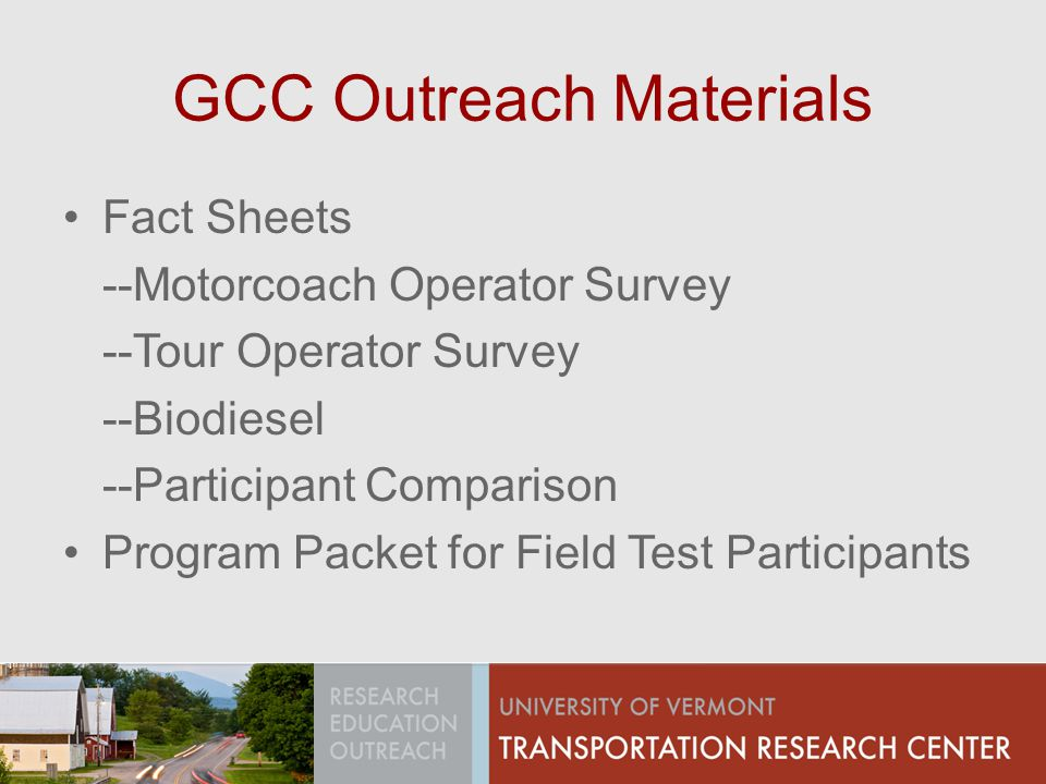 GCC Outreach Materials Fact Sheets --Motorcoach Operator Survey --Tour Operator Survey --Biodiesel --Participant Comparison Program Packet for Field T