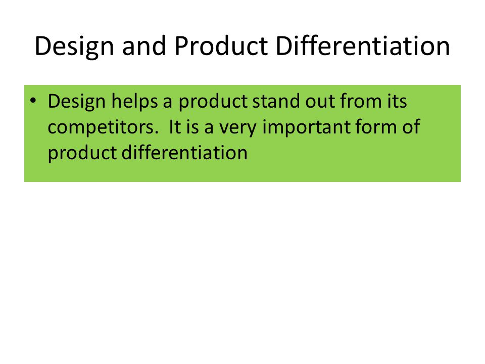 Examples of products with a differentiated design: