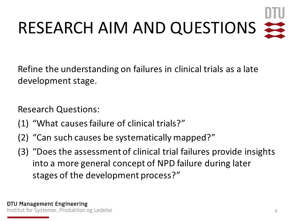 8 Refine the understanding on failures in clinical trials as a late development stage.