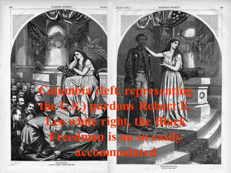 Columbia (left, representing the U.S.) pardons Robert E. Lee while right, the Black Freedman is no so easily accommodated