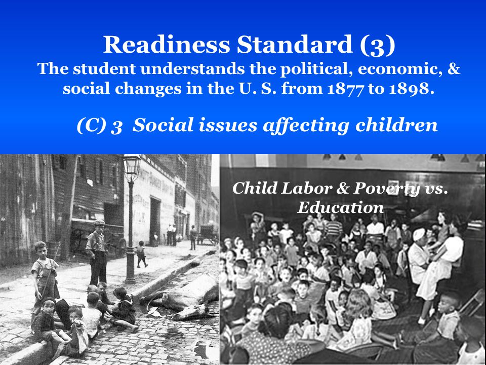 Readiness Standard (3) The student understands the political, economic, & social changes in the U.