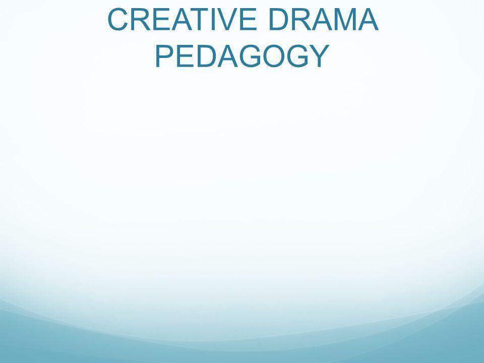 CREATIVE DRAMA PEDAGOGY