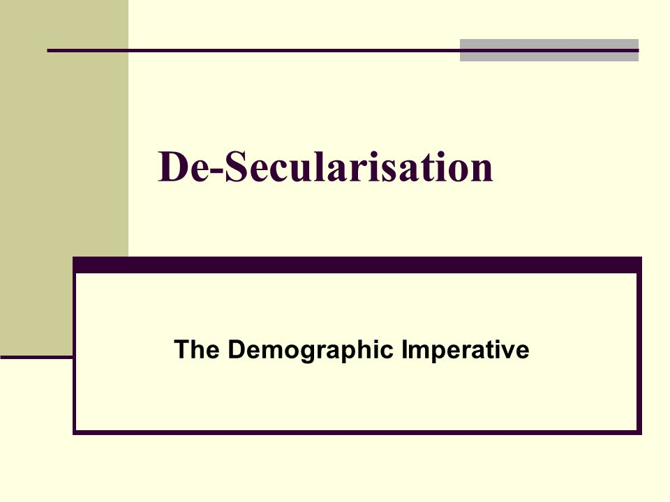 De-Secularisation The Demographic Imperative