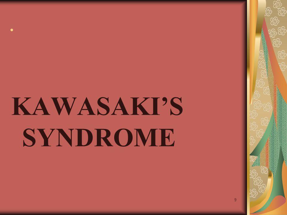 9. KAWASAKI'S SYNDROME