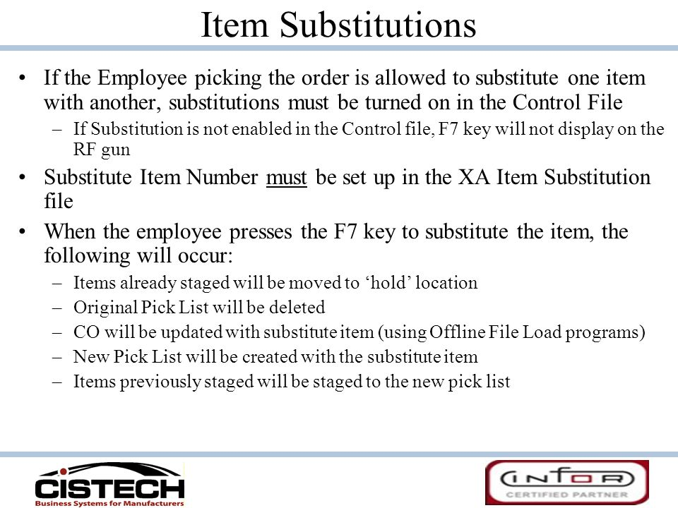 Item Substitutions If the Employee picking the order is allowed to substitute one item with another, substitutions must be turned on in the Control Fi