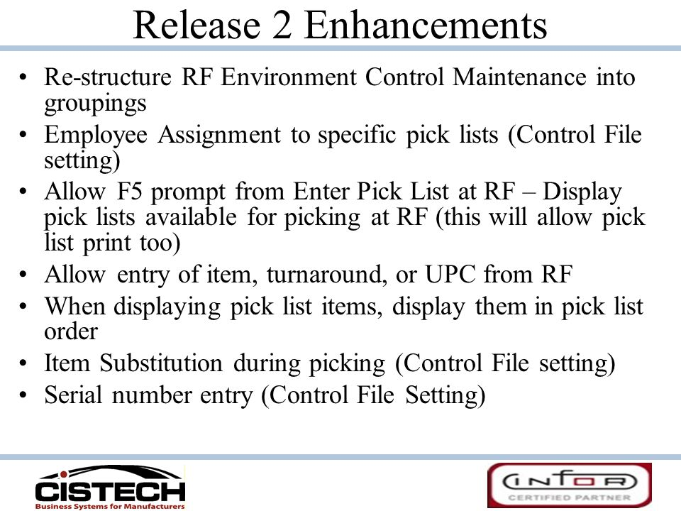Release 2 Enhancements Re-structure RF Environment Control Maintenance into groupings Employee Assignment to specific pick lists (Control File setting