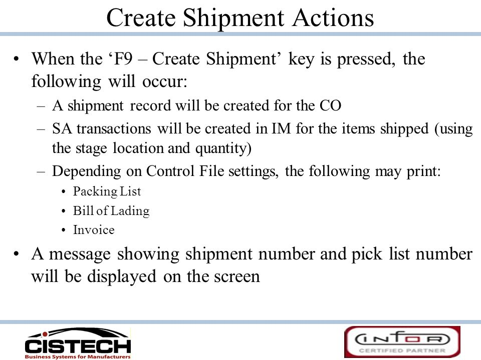 Create Shipment Actions When the 'F9 – Create Shipment' key is pressed, the following will occur: –A shipment record will be created for the CO –SA tr