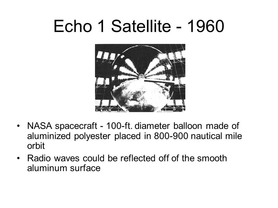 Echo 1 Satellite - 1960 NASA spacecraft - 100-ft.
