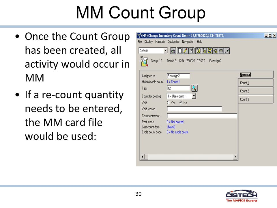 30 MM Count Group Once the Count Group has been created, all activity would occur in MM If a re-count quantity needs to be entered, the MM card file would be used: