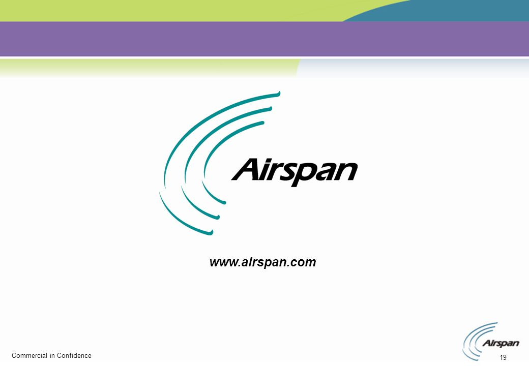 19 Commercial in Confidence www.airspan.com