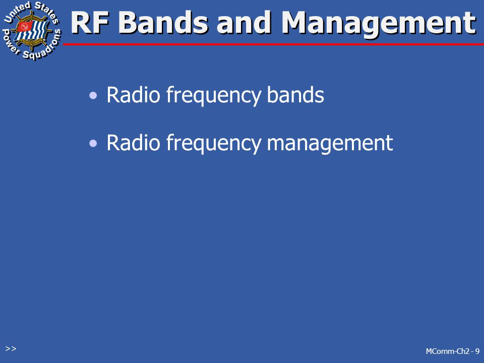 RF Bands and Management Radio frequency bands Radio frequency management MComm-Ch2 - 9 >>
