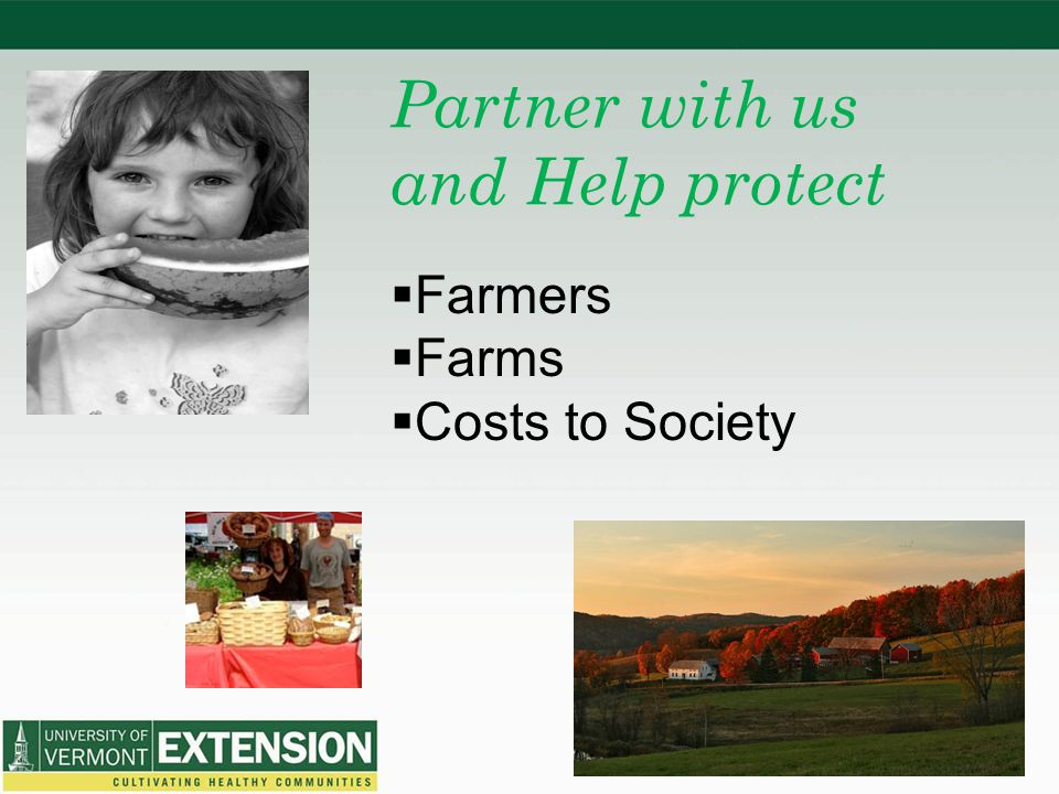Partner with us and Help protect  Farmers  Farms  Costs to Society