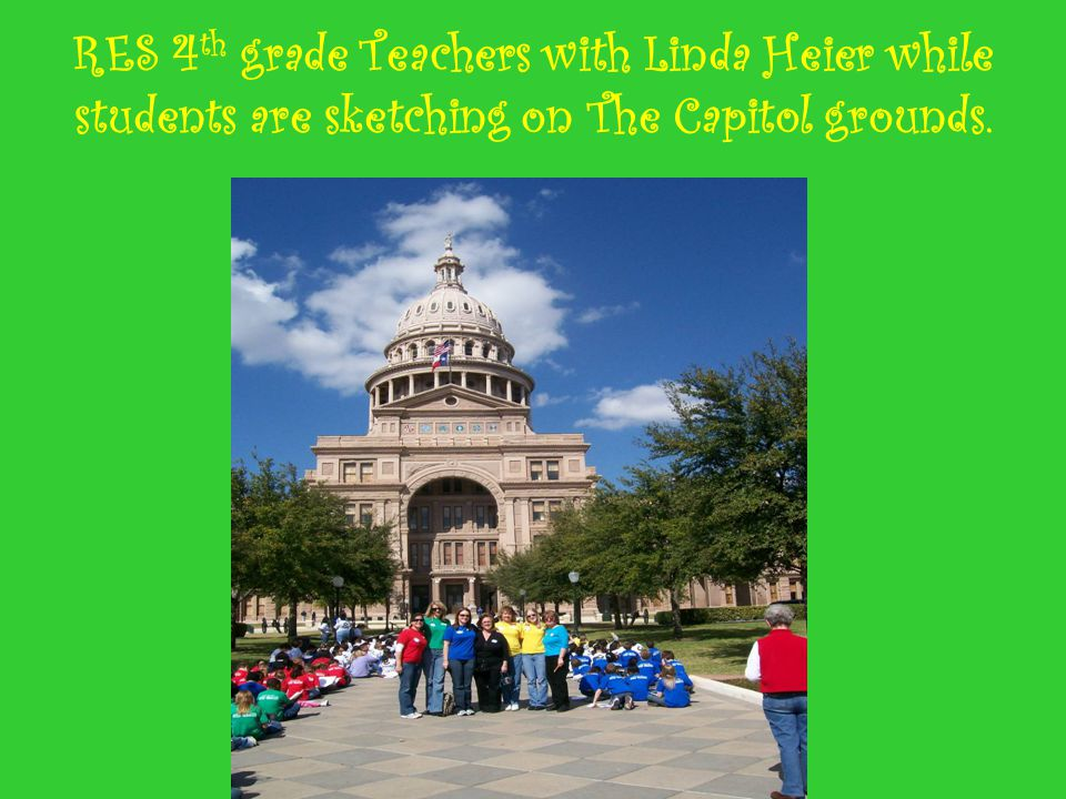 RES 4 th grade Teachers with Linda Heier while students are sketching on The Capitol grounds.