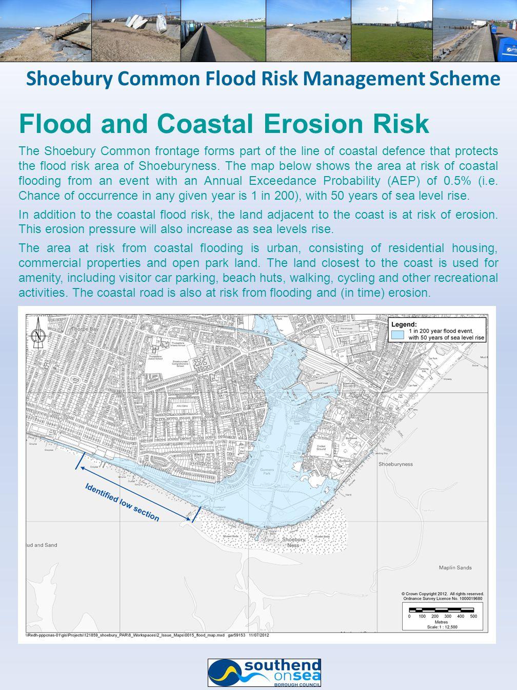 Shoebury Common Flood Risk Management Scheme Flood and Coastal Erosion Risk The Shoebury Common frontage forms part of the line of coastal defence tha
