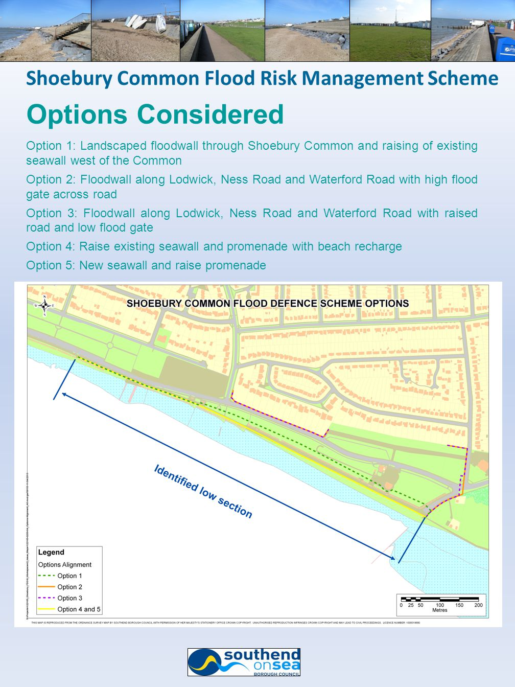 Shoebury Common Flood Risk Management Scheme Options Considered Option 1: Landscaped floodwall through Shoebury Common and raising of existing seawall