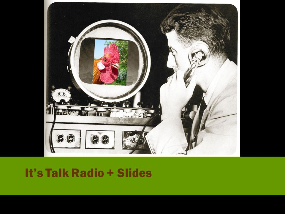 It's Talk Radio + Slides