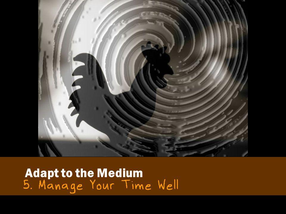 Adapt to the Medium