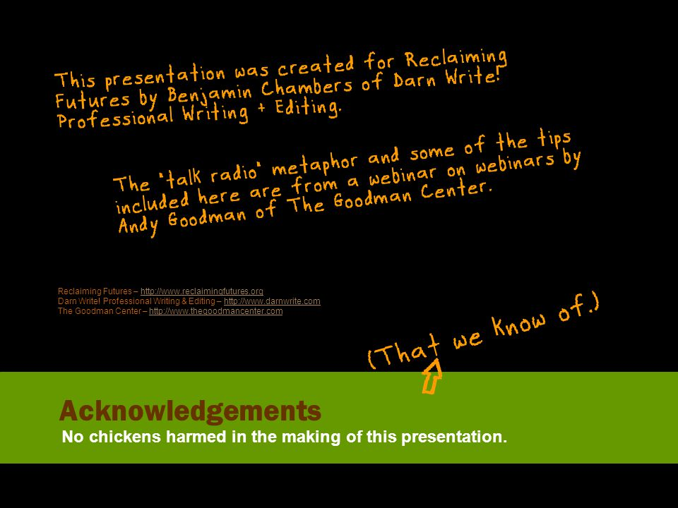Acknowledgements No chickens harmed in the making of this presentation. Reclaiming Futures – http://www.reclaimingfutures.orghttp://www.reclaimingfutu