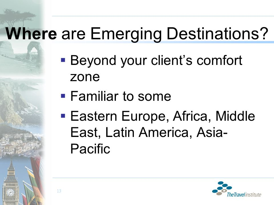 13 Where are Emerging Destinations.