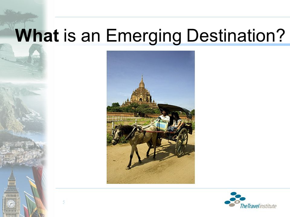 5 What is an Emerging Destination