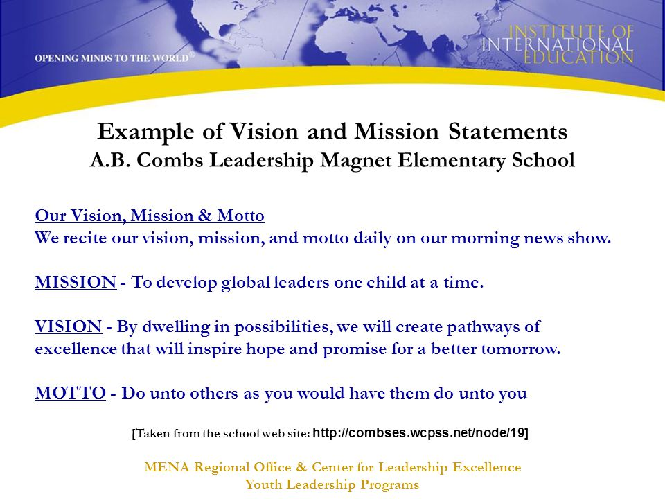 MENA Regional Office & Center for Leadership Excellence Youth Leadership Programs Example of Vision and Mission Statements A.B. Combs Leadership Magne