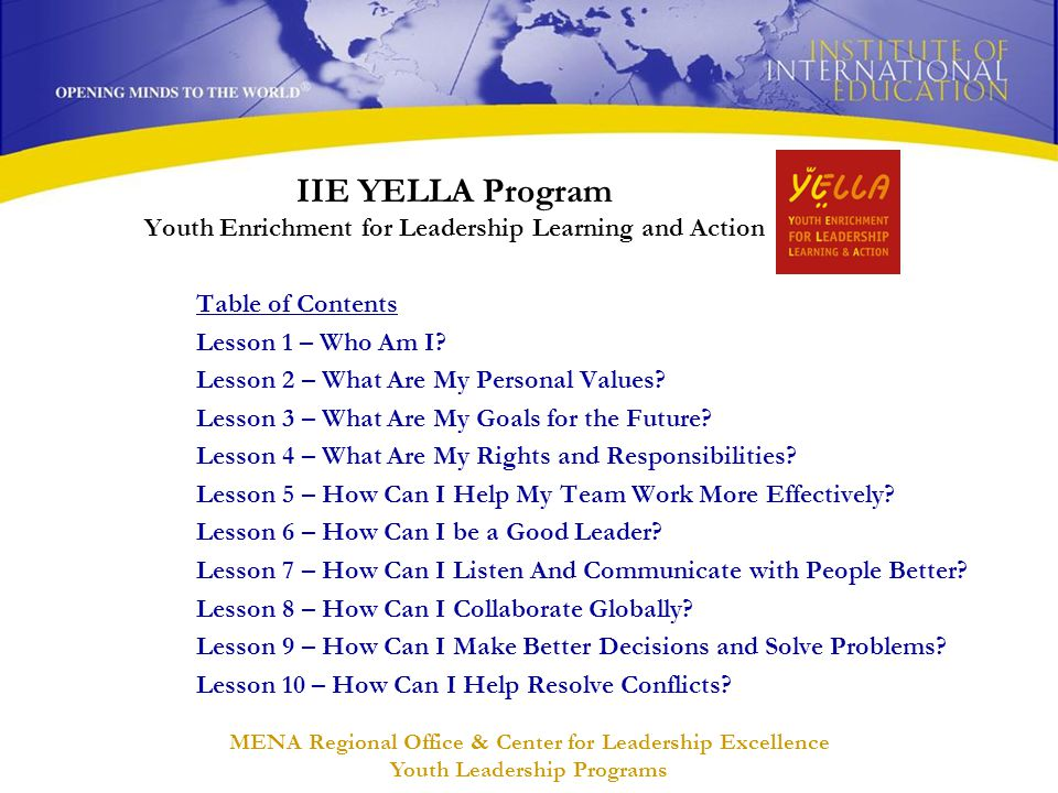 MENA Regional Office & Center for Leadership Excellence Youth Leadership Programs IIE YELLA Program Youth Enrichment for Leadership Learning and Actio