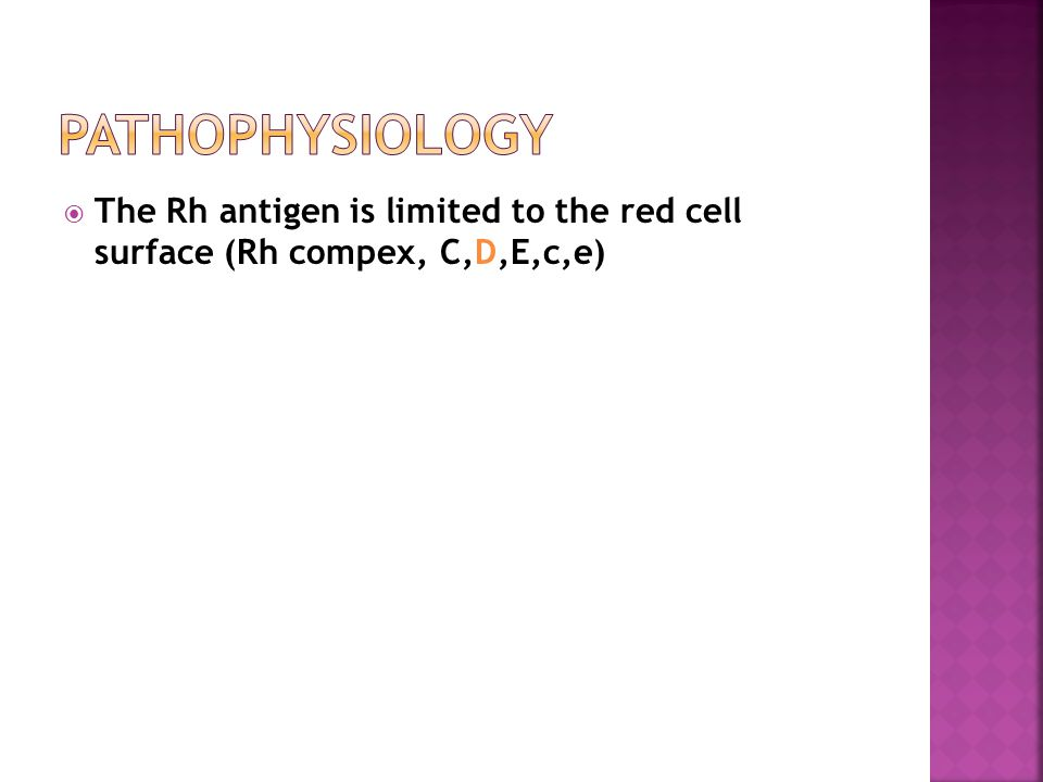  The Rh antigen is limited to the red cell surface (Rh compex, C,D,E,c,e)