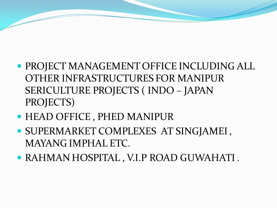 PROJECT MANAGEMENT OFFICE INCLUDING ALL OTHER INFRASTRUCTURES FOR MANIPUR SERICULTURE PROJECTS ( INDO – JAPAN PROJECTS) HEAD OFFICE, PHED MANIPUR SUPE
