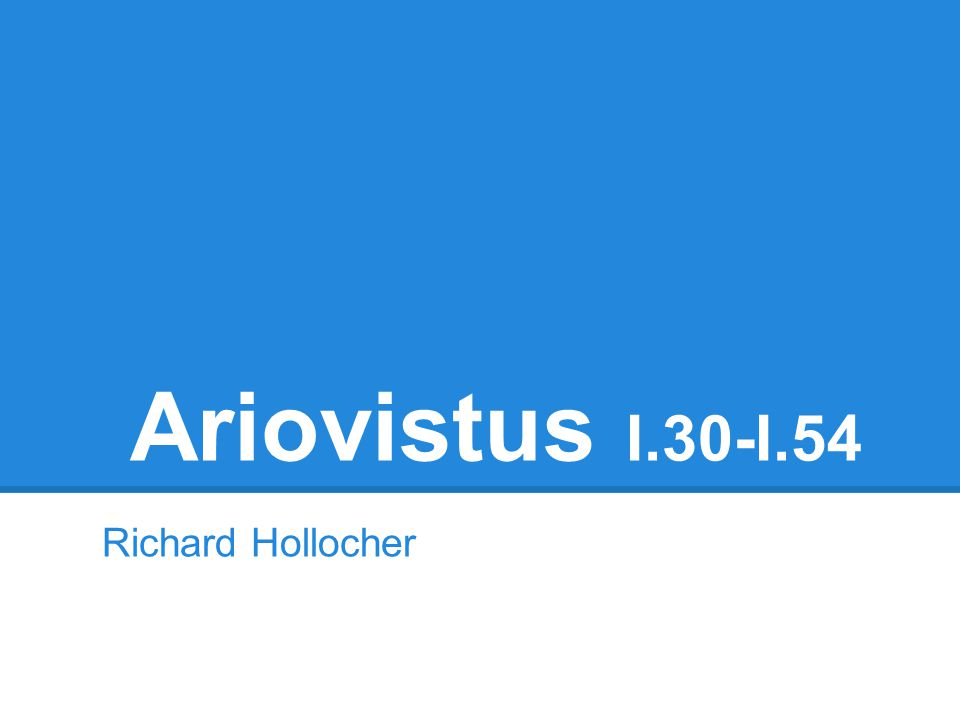 Ariovistus I.30-I.54 Richard Hollocher