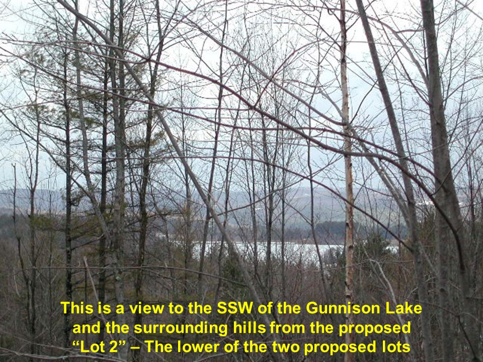 This is a view to the SSW of the Gunnison Lake and the surrounding hills from the proposed Lot 2 – The lower of the two proposed lots