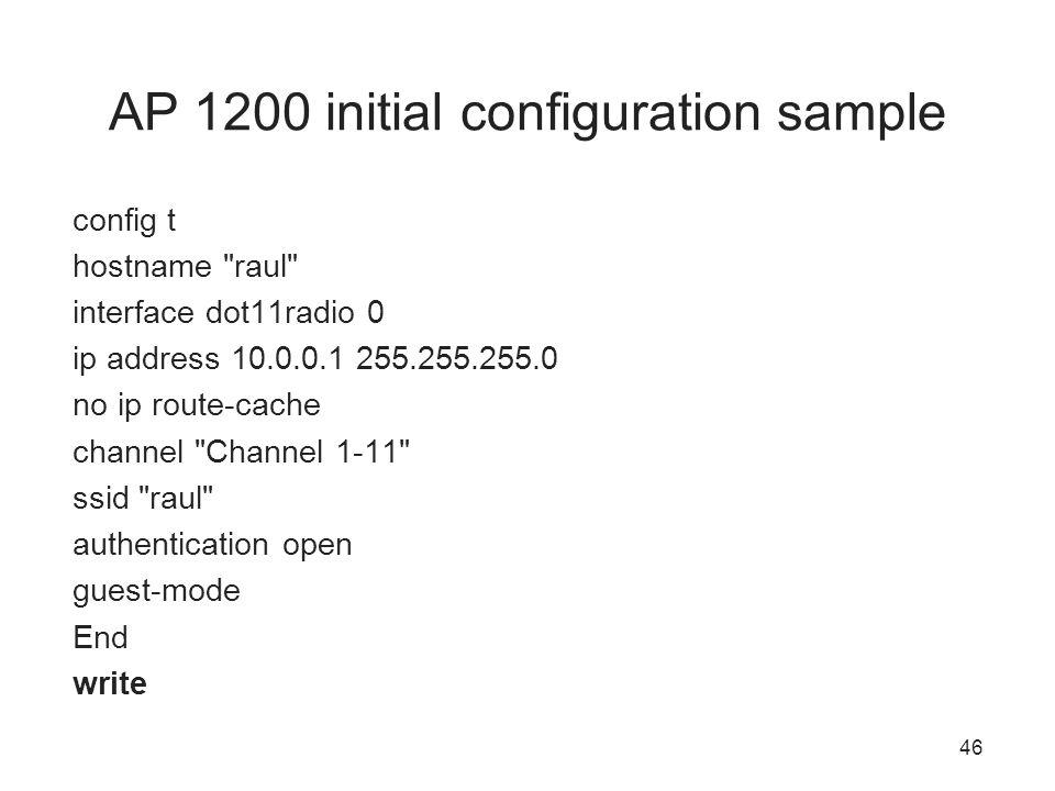 46 AP 1200 initial configuration sample config t hostname