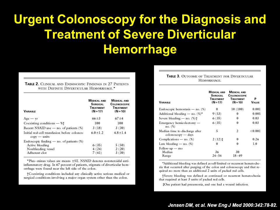 Urgent Colonoscopy for the Diagnosis and Treatment of Severe Diverticular Hemorrhage Jensen DM, et al.