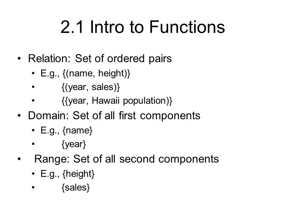 Functions Function: set of ordered pairs such that each element of the domain corresponds to exactly one element in the range Which is a function.
