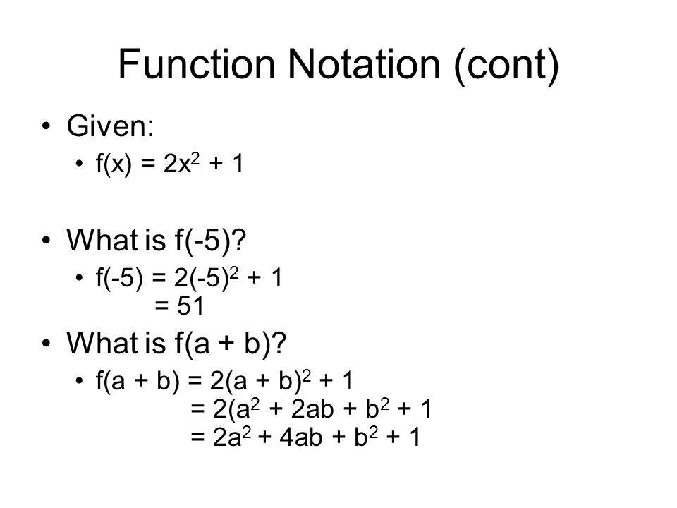 Function Notation (cont) Given: g(x) = (3x – 1) / (x – 4) What is g(2).