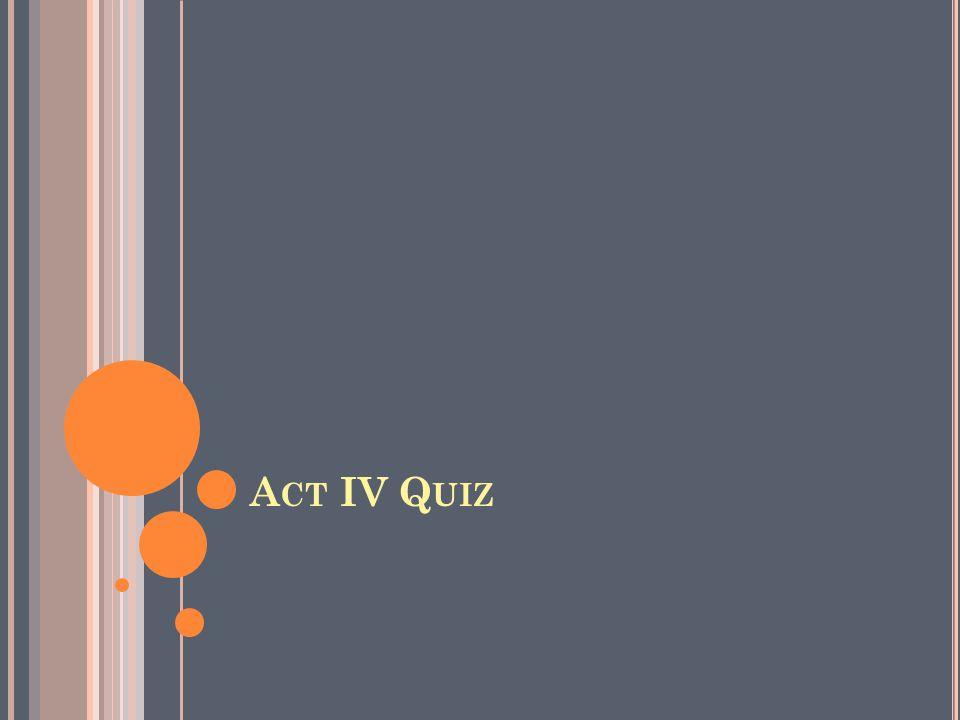 A CT IV Q UIZ