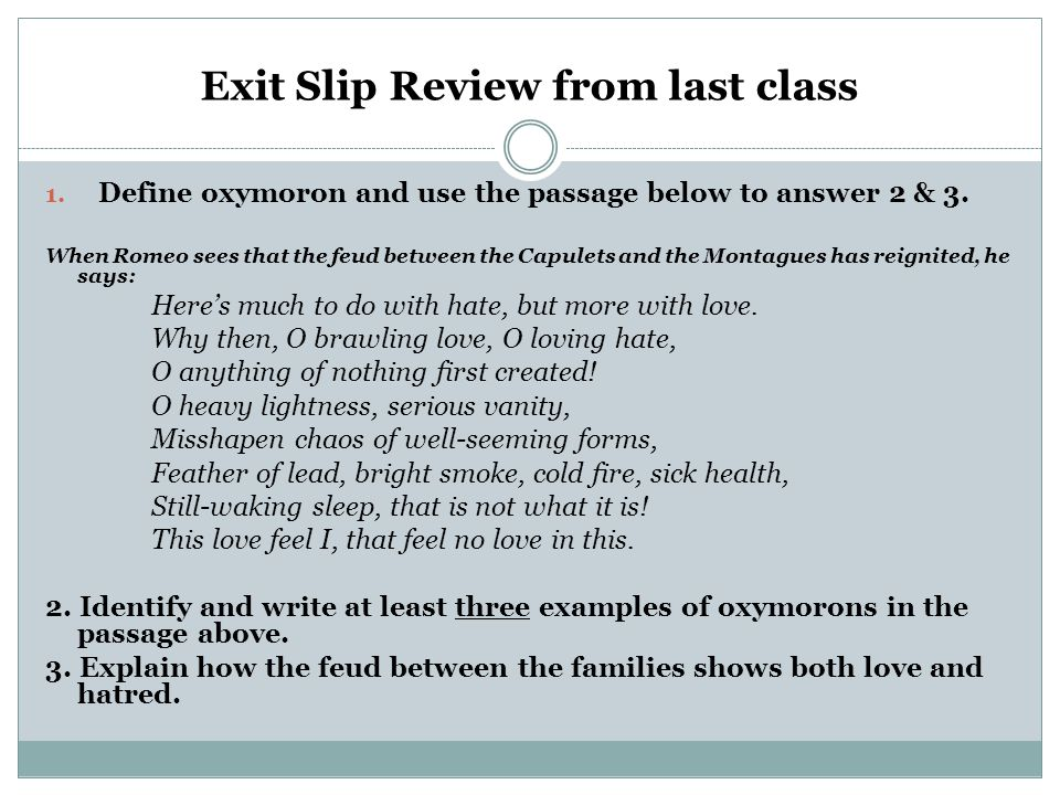 Exit Slip Review from last class 1. Define oxymoron and use the passage below to answer 2 & 3.