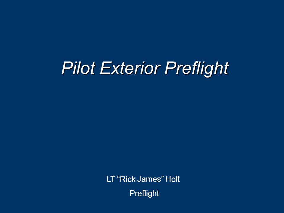 "Pilot Exterior Preflight LT ""Rick James"" Holt Preflight"