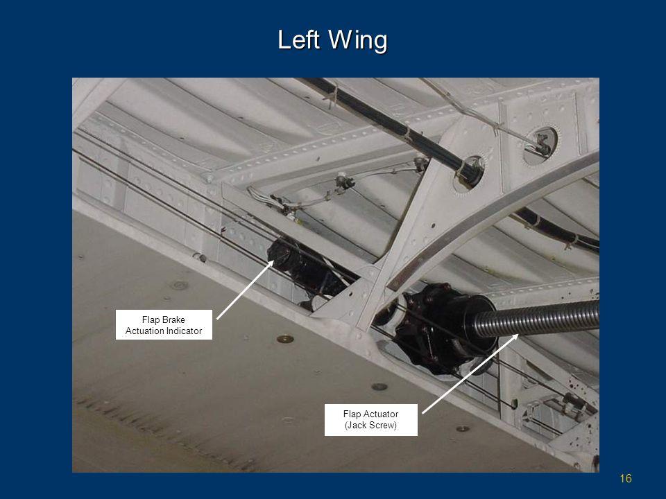 16 Left Wing Flap Brake Actuation Indicator Flap Actuator (Jack Screw)
