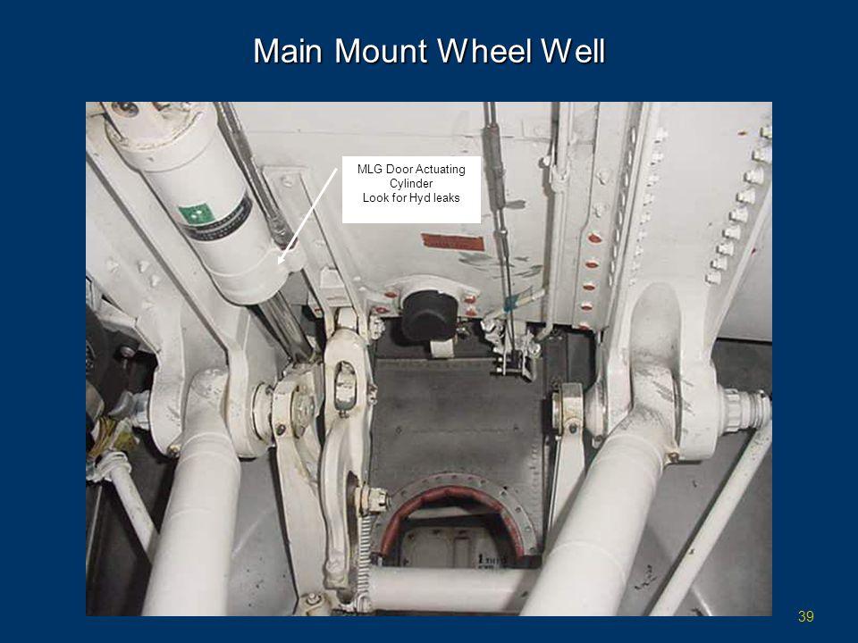 39 Main Mount Wheel Well MLG Door Actuating Cylinder Look for Hyd leaks