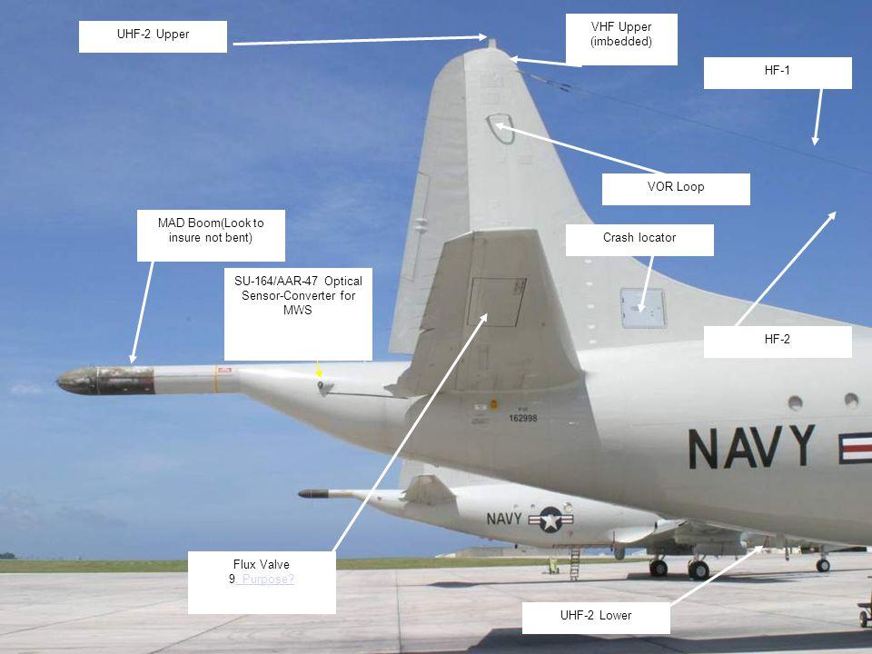 96 Flux Valve 9. Purpose?. Purpose? SU-164/AAR-47 Optical Sensor-Converter for MWS MAD Boom(Look to insure not bent) Crash locator HF-1 HF-2 VOR Loop