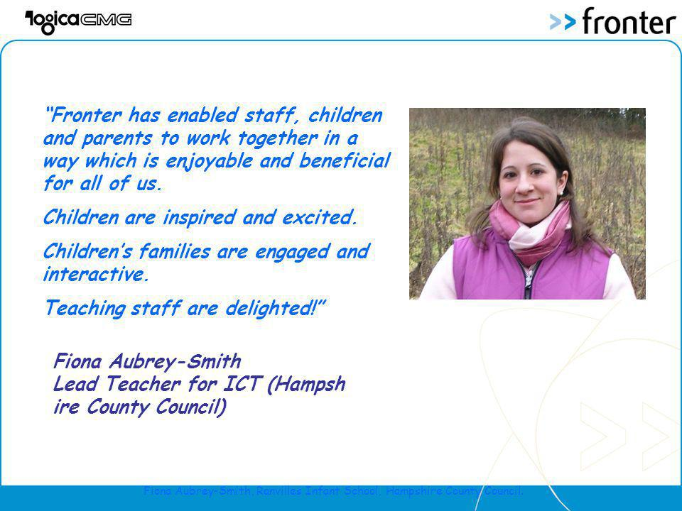 Fronter has enabled staff, children and parents to work together in a way which is enjoyable and beneficial for all of us.