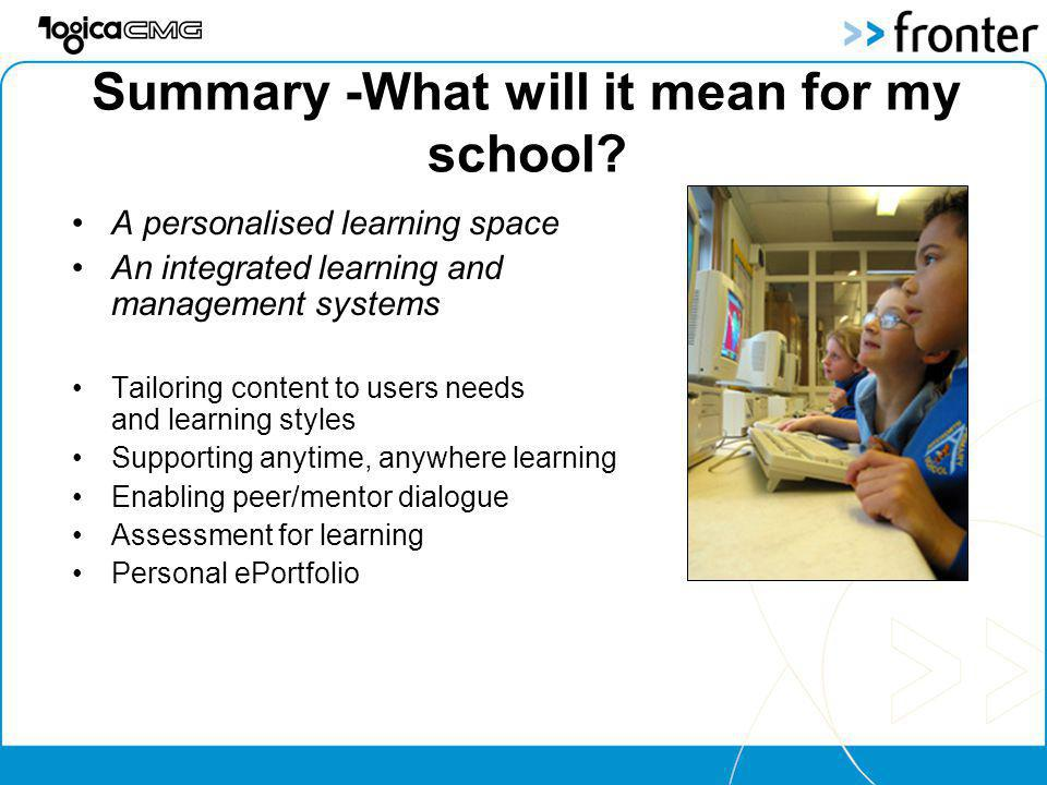 Summary -What will it mean for my school.