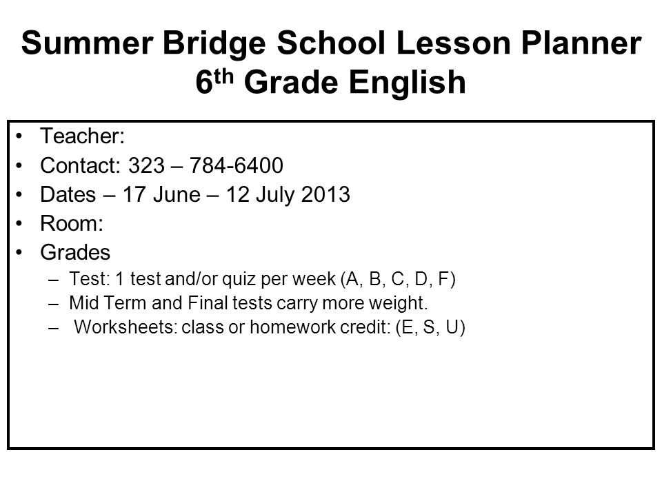 Summer Bridge School Lesson Plan Week 1 – English 17 - 21 June 2013(Basic Review) DaySubjectAssessmentStandardProgram 17 Jun 13 Pg 1 - 4 Lesson 1 Context Clues (Class Intro and rules/tour) Pg 4 L.6.4.a James and the Giant Peach Common Core Level F 18 Jun 13 Pg 5 – 8 Lesson 2 Roots and Affixes Value Activity Pg 8L.6.4.b James and the Giant Peach Common Core Level F 19 Jun 13 Pg 9 – 12 Lesson 3 Word Relationships Value Activity Pg 12 L.6.5.b James and the Giant Peach Common Core Level F 20 Jun 13 Pg 13 – 16 Lesson 4 Personification Value Activity Pg 16L.6.5.a James and the Giant Peach Common Core Level F 21 Jul 13 Social Activities Scavenger Hunt Auditorium/Cla ss Activities Language Skills Assessment Chapter 1Common Core Level F