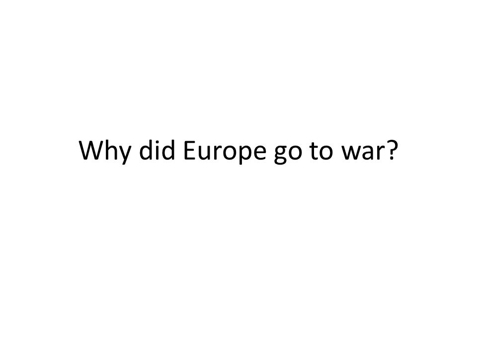 Why did Europe go to war?