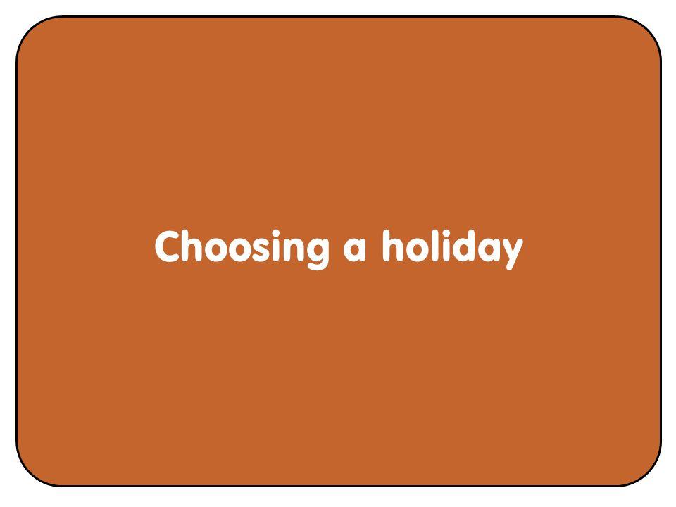Choosing a holiday