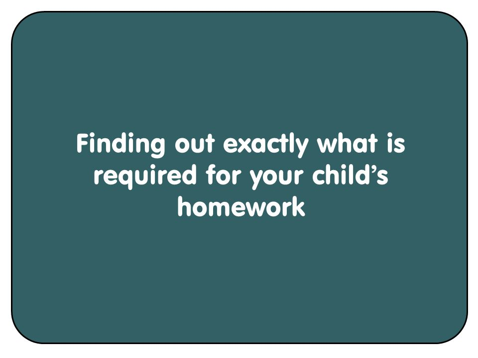 Finding out exactly what is required for your child's homework